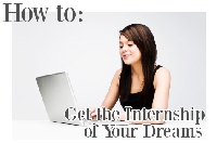 Knowing how to get an internship puts you ahead of the game in your chosen field